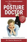 The Posture Doctor: The Art and Science of Healthy Posture