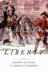 First Martyr of Liberty: Crispus Attucks in American Memory