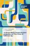 1/F Noise Measurement System & Studies on Thin Films of CDO and AG