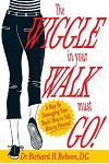 The Wiggle in Your Walk Must Go - It May Be Damaging Your Back How to Tell, How to Prevent!