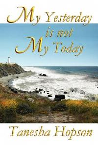 My Yesterday Is Not My Today