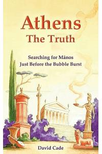 Athens - The Truth: Searching for Manos, Just Before the Bubble Burst.