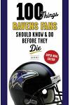 100 Things Ravens Fans Should Know & Do Before They Die, Super Bowl Edition