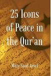 25 Icons of Peace in the Qur'an: Lessons of Harmony