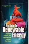Bullish On Renewable Energy: Fourteen Reasons that Clean Energy Investors Can't Lose