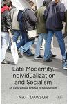 Late Modernity, Individualization and Socialism: An Associational Critique of Neoliberalism