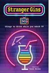 Stranger Gins: 50 Things to Drink While You Watch TV