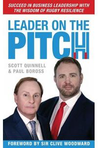 Leader on the Pitch: Succeed in Business Leadership with the Wisdom of Rugby Resilience
