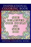Inspirational Coloring Book: A Great Gift Coloring Book For The Girl Or Woman In Your Life.