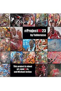 #projectmj23: This Project Is about Art, Num63rs, and Michael Jordan.