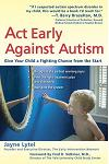 Act Early Against Autism: Give Your Child a Fighting Chance from the Start