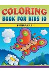 Coloring Book for Kids 10: Butterflies 2