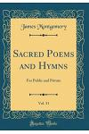 Sacred Poems and Hymns, Vol. 31: For Public and Private (Classic Reprint)