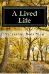 A Lived Life: Reflections on a Buddhist Life