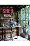 Shed Style: Decorating Cabins, Huts, Pods, Sheds and Other Garden Rooms