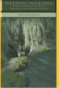 Weeping Willows: Destruction, Denial, Death, 2024