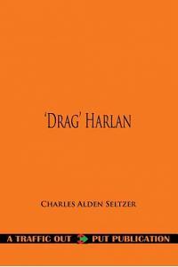 'drag' Harlan