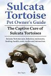 Sulcata Tortoise Pet Owners Guide. the Captive Care of Sulcata Tortoises. Sulcata Tortoise Care, Behavior, Enclosures, Feeding, Health, Costs, Myths a