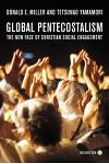 Global Pentecostalism: The New Face of Christian Social Engagement [With DVD]