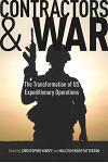 Contractors and War: The Transformation of United Statesa Expeditionary Operations