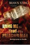 Bring Me the Head of the Preacher Man