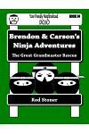 Brendon & Carson's Ninja Adventures: The Great Grandmaster Rescue