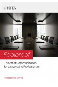 Foolproof: The Art of Communication for Lawyers and Professionals