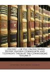 ... [report ... of the United States Pacific Railway Commission and Testimony Taken by the Commission], Volume 9