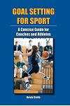 Goal Setting for Sport: A Concise Guide for Coaches and Athletes