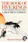 The Book of Five Rings: A New Modern Translation in Large Print