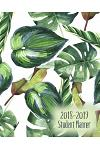 2018-2019 Student Planner: Monthly/Weekly/Daily Planner August 2018 to July 2019 with Extras / Tropical Leaves Print Cover / 8 X 10