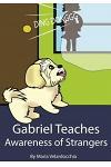 Gabriel Teaches Awareness of Strangers
