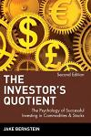 The Investor's Quotient: The Psychology of Successful Investing in Commodities & Stocks