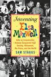 Inventing Elsa Maxwell: How an Irrepressible Nobody Conquered High Society, Hollywood, the Press, and the World