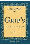 Grip's: Historical Souvenir of Camden, N. Y (Classic Reprint)