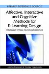 Affective, Interactive and Cognitive Methods for E-Learning Design: Creating an Optimal Education Experience