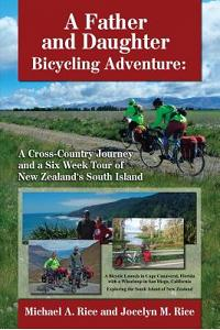 A Father and Daughter Bicycling Adventure: A Cross-Country Journey and a Six Week Tour of New Zealand's South Island