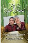 He Is Her Friend: How a Mother's Commitment Supported a Journey of Friendship, Marriage and Happiness.