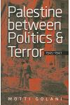 Palestine Between Politics and Terror, 1945-1947