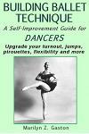 Building Ballet Technique II: A Self-Improvement Guide for Dancers
