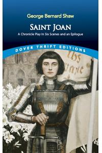 Saint Joan: A Chronicle Play in Six Scenes and an Epilogue