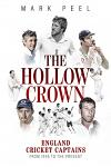 The Hollow Crown: England Cricket Captains from 1945 to the Present