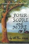 Four Score and More: My Memoir, History, and a Family Legacy
