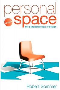 Personal Space; Updated, the Behavioral Basis of Design