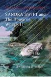 Sandra Swift and the House on Wheels II: Or... Return to the Mountain of Mystery