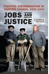 Jobs and Justice: Fighting Discrimination in Wartime Canada, 1939-1945