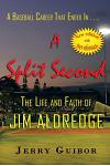A Baseball Career That Ended in . . . a Split Second: The Life and Faith of Jim Aldredge
