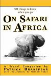 (101 Things to Know When You Go) on Safari in Africa: Paperback Edition