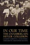 In Our Time in Our Time: The Chamberlain-Hitler Collusion the Chamberlain-Hitler Collusion