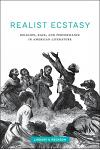 Realist Ecstasy: Religion, Race, and Performance in American Literature